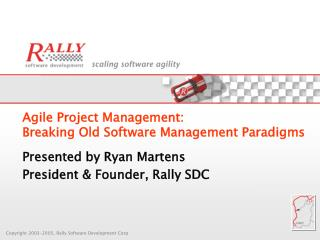 Agile Project Management:  Breaking Old Software Management Paradigms