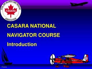 CASARA NATIONAL NAVIGATOR COURSE Introduction