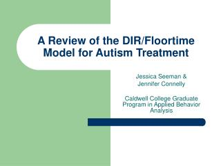A Review of the DIR/Floortime Model for Autism Treatment