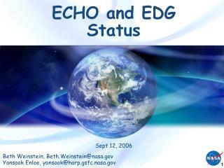 ECHO and EDG Status