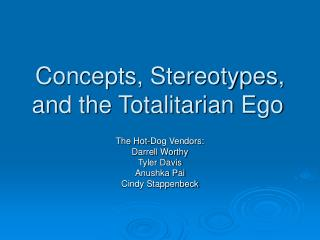 Concepts, Stereotypes, and the Totalitarian Ego
