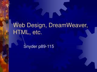 Web Design, DreamWeaver, HTML, etc.