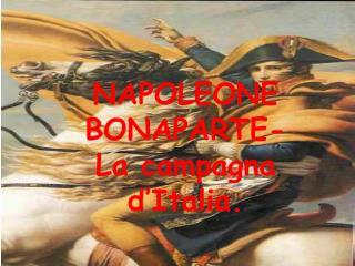 NAPOLEONE                BONAPARTE- La campagna d Italia.