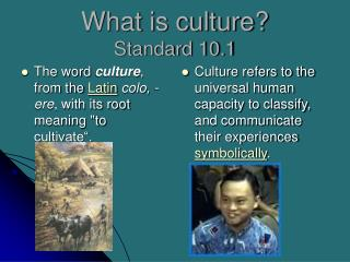 What is culture? Standard 10.1