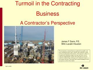 Turmoil in the Contracting Business A Contractor's Perspective
