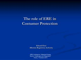 The role of ERE in  Costumer Protection