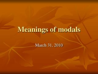Meanings of modals