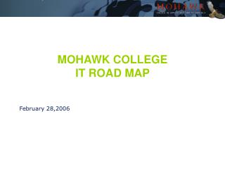 MOHAWK COLLEGE  IT ROAD MAP