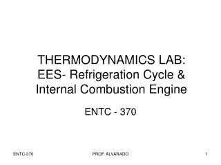 THERMODYNAMICS LAB: EES- Refrigeration Cycle &  Internal Combustion Engine