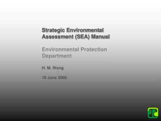 Strategic Environmental Assessment (SEA) Manual Environmental Protection Department H. M. Wong