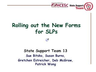 Rolling out the New Forms for SLPs