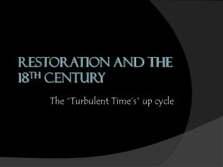 Restoration and the  18 th  Century