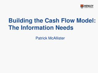 Building the Cash Flow Model: The Information Needs