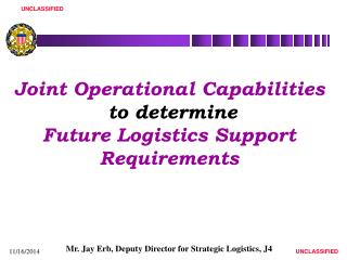 Joint Operational Capabilities to determine Future Logistics Support Requirements