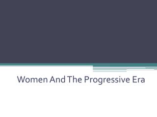 Women And The Progressive Era