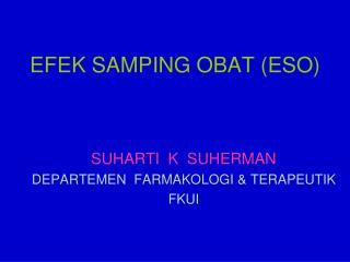EFEK SAMPING OBAT (ESO)