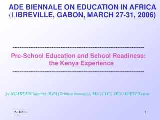 ADE BIENNALE ON EDUCATION IN AFRICA (L IBREVILLE, GABON, MARCH 27-31, 2006)
