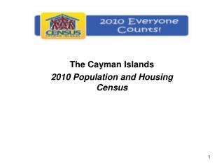 The Cayman Islands 2010 Population and Housing Census