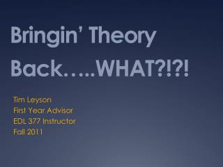 Bringin' Theory Back…..WHAT?!?!