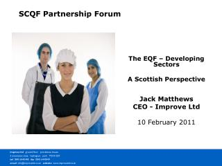 The EQF – Developing Sectors A Scottish Perspective Jack Matthews CEO - Improve Ltd