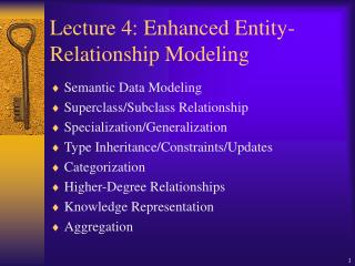 Lecture 4: Enhanced Entity-Relationship Modeling