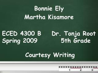 Bonnie Ely Martha Kisamore ECED 4300 B    Dr. Tonja Root Spring 2009         5th Grade