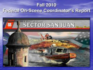 Fall 2010 Federal On-Scene Coordinator's Report