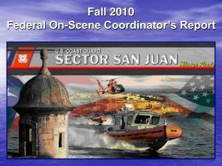 Fall 2010 Federal On-Scene Coordinator's Report