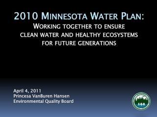April 4,  2011 Princesa VanBuren Hansen  Environmental Quality Board