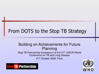 From DOTS to the Stop TB Strategy