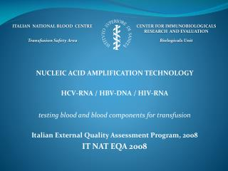 NUCLEIC ACID AMPLIFICATION TECHNOLOGY  HCV-RNA / HBV-DNA / HIV-RNA