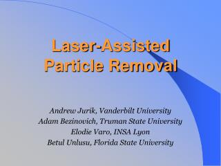 Laser-Assisted Particle Removal