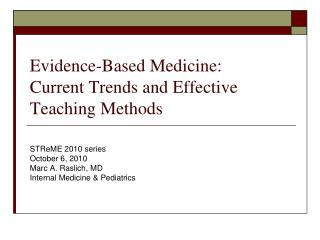 Evidence-Based Medicine:  Current Trends and Effective Teaching Methods