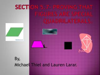 Section 5.7- Proving that Figures are Special Quadrilaterals.