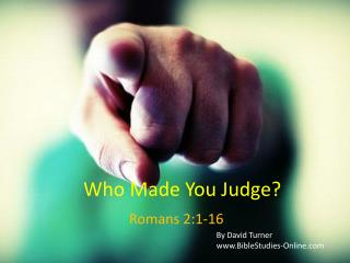 Who Made You Judge?