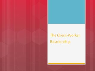 The Client-Worker Relationship