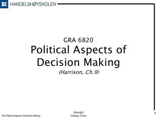 GRA 6820 Political Aspects of Decision Making (Harrison, Ch.9)