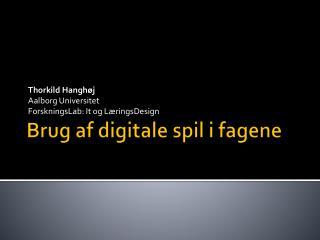 Brug  af digitale spil i fagene