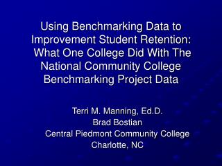 Terri M. Manning, Ed.D. Brad Bostian Central Piedmont Community College Charlotte, NC