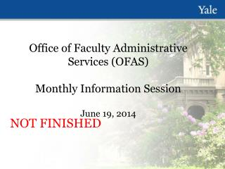 Office of Faculty Administrative Services (OFAS) Monthly Information Session June 19,  2014