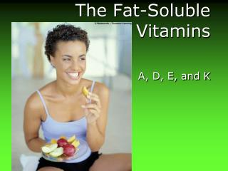 The Fat-Soluble Vitamins