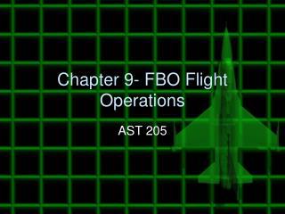 Chapter 9- FBO Flight Operations
