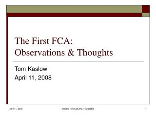 The First FCA:  Observations & Thoughts