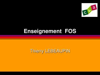 Enseignement  FOS   Thierry LEBEAUPIN