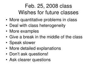Feb. 25, 2008 class Wishes for future classes