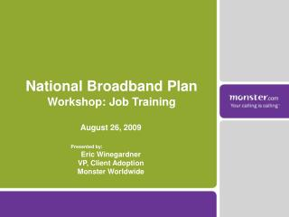 National Broadband Plan Workshop: Job Training