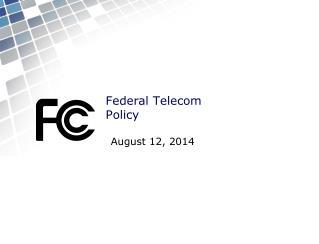 Federal Telecom  Policy