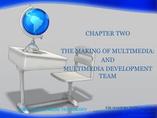 CHAPTER TWO THE MAKING OF MULTIMEDIA:  AND MULTIMEDIA DEVELOPMENT TEAM