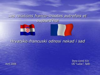 Les relations franco-croates autrefois et aujourdhui    Hrvatsko-francuski odnosi nekad i sad