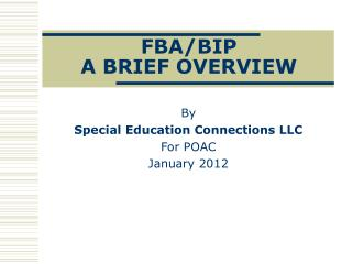 FBA/BIP                                A BRIEF OVERVIEW